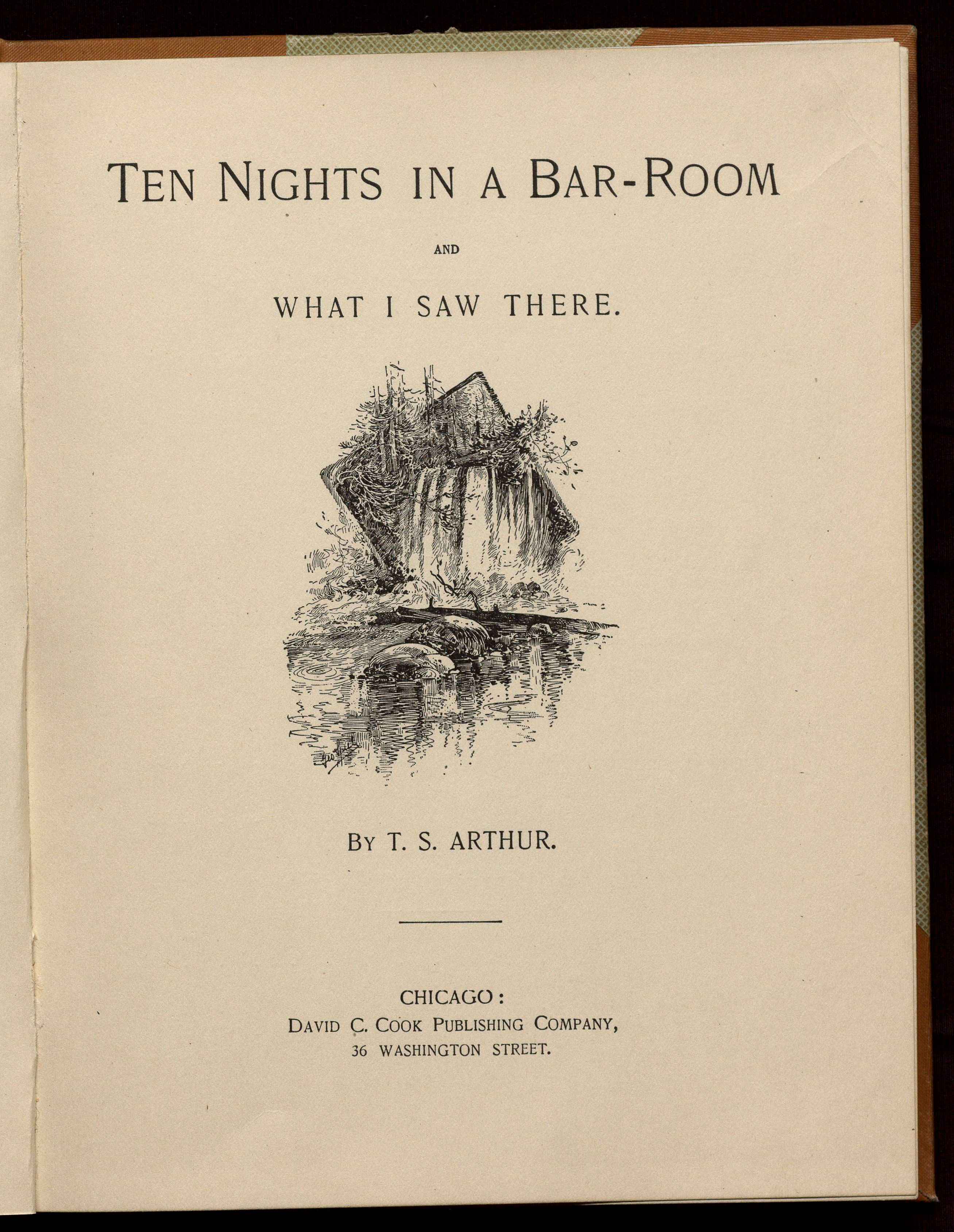 Ten nights in a bar-room and what I saw there, 1898, © Material sourced from the University of Michigan